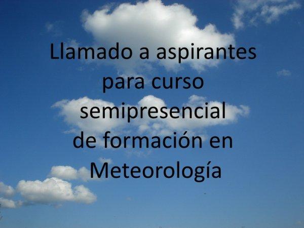 LLAMADO A ASPIRANTES PARA CURSO SEMIPRESENCIAL DE FORMACIÓN EN METEOROLOGÍA